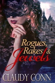 Rogues, Rakes & Jewels ebook by Claudy Conn