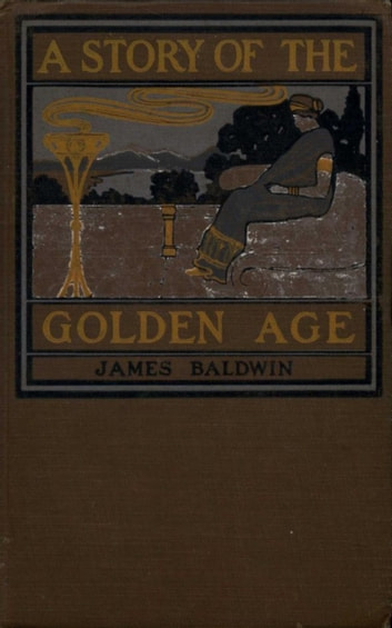 A Story of the Golden Age ebook by James Baldwin