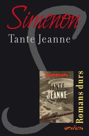 Tante Jeanne - Romans durs ebook by Georges SIMENON