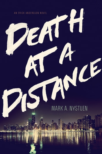 Death at a Distance - An Erick Anderssen Novel ebook by Mark A. Nystuen