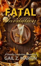 Fatal Invitation ebook by Gail Z. Martin