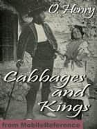 Cabbages And Kings (Mobi Classics) ebook by O. Henry