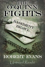 Basement Brawl: The O'Quinn Fights #1 ebook by Robert Evans