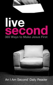 Live Second - 365 Ways to Make Jesus First ebook by Doug Bender