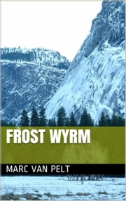 Frost Wyrm ebook by Marc Van Pelt