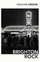 Brighton Rock ebook by Graham Greene, J M Coetzee