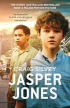Jasper Jones ebook by Craig Silvey