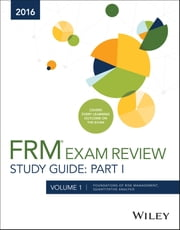 Wiley FRM Exam Review Study Guide 2016 Part I Volume 1 - Foundations of Risk Management, Quantitative Analysis ebook by Wiley