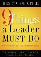 9 Things a Leader Must Do ebook by Henry Cloud