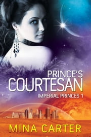 Prince's Courtesan ebook by Mina Carter
