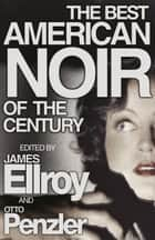 The Best American Noir of the Century ebook by