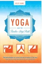 Yoga and the Twelve-Step Path ebook by Kyczy Hawk