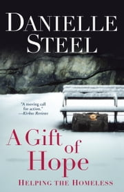 A Gift of Hope - Helping the Homeless ebook by Danielle Steel