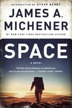 Space ebook by James A. Michener,Steve Berry