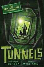 Tunnels #1: Tunnels ebook by Roderick Gordon, Brian Williams