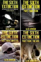 The Sixth Extinction: Omnibus Edition 1-4 ebook by Glen Johnson