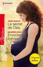 Le secret de Clea - Envoûtante trahison ebook by Tessa Radley, Maureen Child