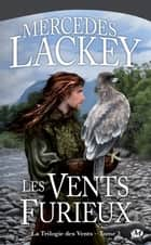 Les Vents furieux - La Trilogie des Vents, T3 ebook by Mercedes Lackey