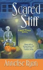 Scared Stiff ebook by Annelise Ryan