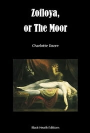 Zofloya, or The Moor ebook by Charlotte Dacre