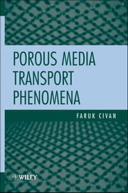 Porous Media Transport Phenomena ebook by Faruk Civan