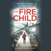 The Fire Child audiobook by S.K. Tremayne