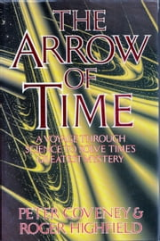 The Arrow Of Time ebook by Dr Peter Coveney,Dr Roger Highfield