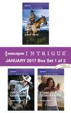 Harlequin Intrigue January 2017 - Box Set 1 of 2 - Riding Shotgun\Turquoise Guardian\Stone Cold Texas Ranger ebook by Joanna Wayne, Jenna Kernan, Nicole Helm