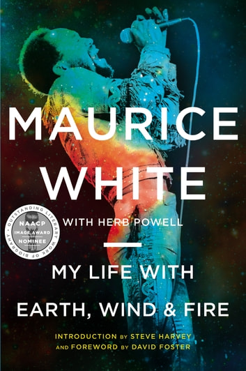 My Life with Earth, Wind & Fire eBook by Maurice White,Herb Powell