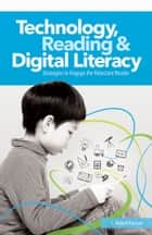 Technology, Reading and Digital Literacy ebook by Robert L. Furman