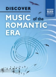 Discover Music of the Romanticl Era ebook by David McCleery