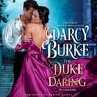 Duke of Daring, The audiobook by Darcy Burke