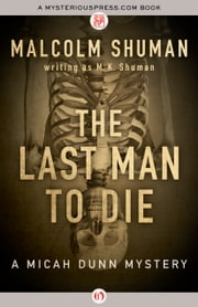 The Last Man to Die ebook by M. K. Shuman,Malcolm Shuman