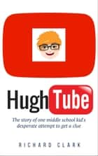 HughTube ebook by Richard Clark