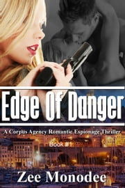 Edge of Danger (Corpus Agency, #1) ebook by Zee Monodee