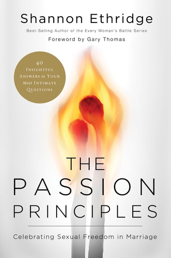 The Passion Principles - Celebrating Sexual Freedom in Marriage ebook by Shannon Ethridge