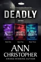 Deadly Series - An Ann Christopher Boxed Set ebook by Ann Christopher