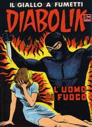 DIABOLIK (42): L'uomo di fuoco ebook by Kobo.Web.Store.Products.Fields.ContributorFieldViewModel