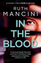In the Blood - A compulsive courtroom thriller about motherhood and power ebook by Ruth Mancini