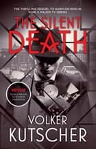The Silent Death ebook by Volker Kutscher