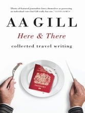 Here and There ebook by A. A. Gill