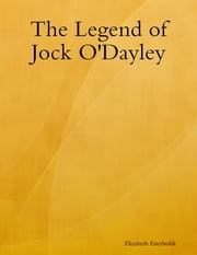 The Legend of Jock O Dayley ebook by Elizabeth Esterholdt
