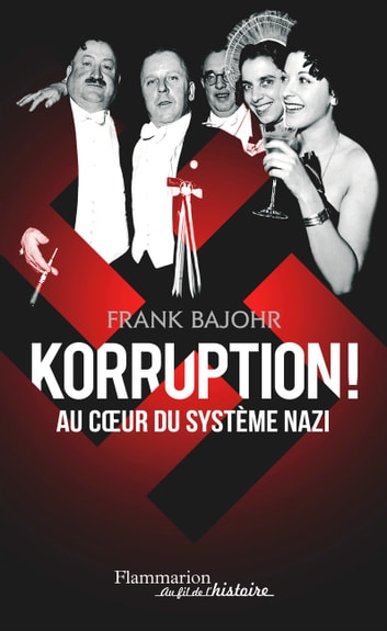 Korruption ! Au coeur du système nazi eBook by Frank Bajohr
