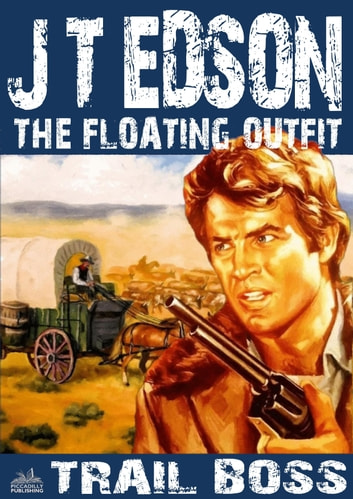 The Floating Outfit 10: Trail Boss ebook by J.T. Edson