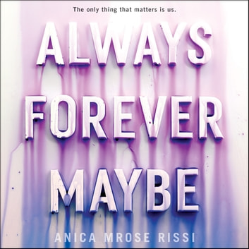 Always Forever Maybe audiobook by Anica Mrose Rissi