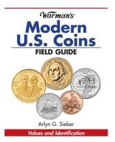 Warman's Modern U.S. Coins Field Guide: Values and Identification ebook by Arlyn G. Sieber