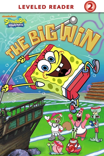 The Big Win (SpongeBob SquarePants) ebook by Nickelodeon Publishing