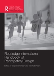 Routledge International Handbook of Participatory Design ebook by Jesper Simonsen, Toni Robertson