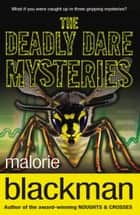 The Deadly Dare Mysteries ebook by Malorie Blackman