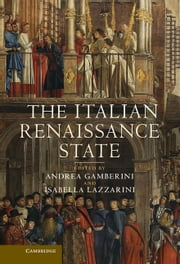 The Italian Renaissance State ebook by Andrea Gamberini,Isabella Lazzarini